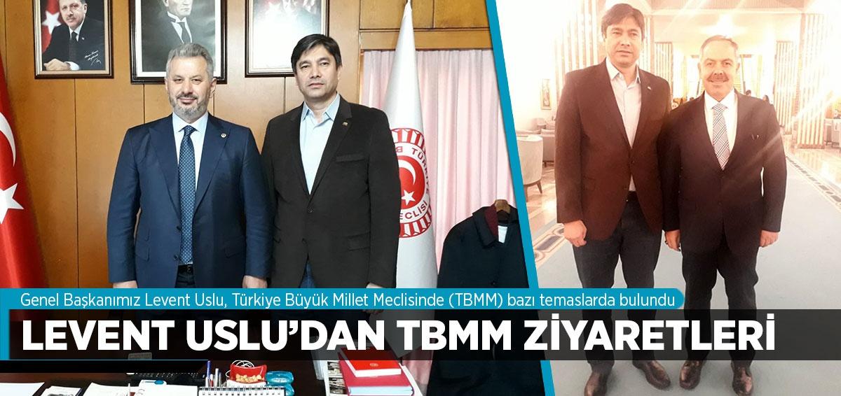 GENEL BAŞKANIMIZ LEVENT USLU'DAN TBMM ZİYARETLERİ
