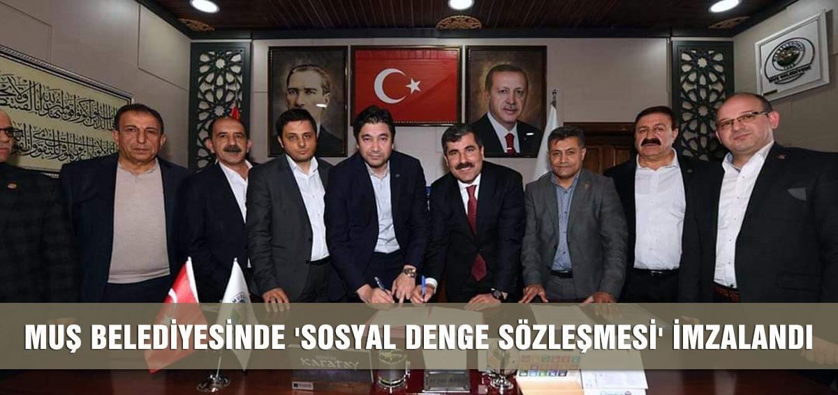 MUŞ BELEDİYESİNDE 'SOSYAL DENGE SÖZLEŞMESİ' İMZALANDI